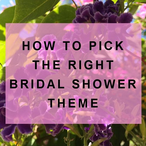 How To Pick The Perfect Bridal Shower Theme