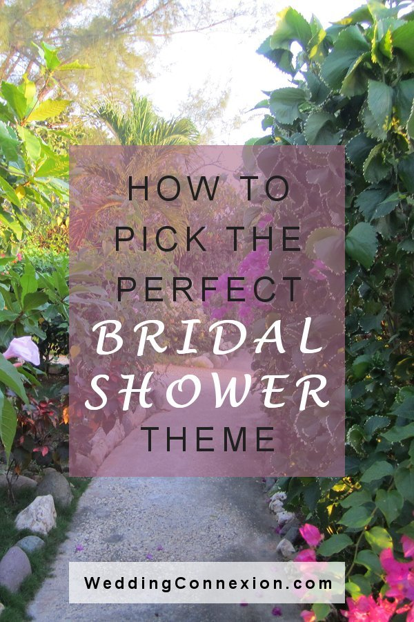 How To Pick The Perfect Bridal Shower Theme - WeddingConnexion.com